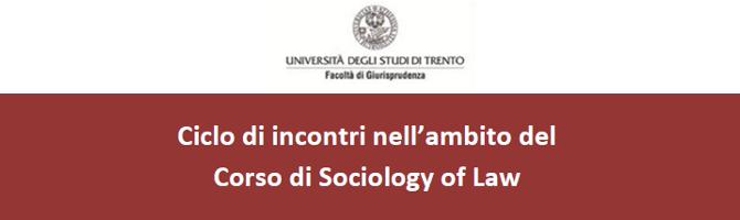 Ciclo di incontri nell'ambito del Corso di Sociology of Law