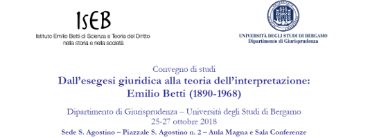 Dall'esegesi giuridica alla teoria dell'interpretazione: Emilio Betti (1890-1968)